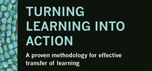 Book Review - Turning Learning into Action: A proven methodology for effective transfer of learning by Emma Weber