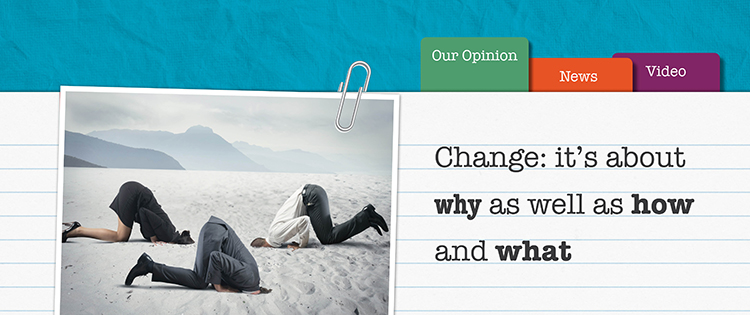 Change is about why